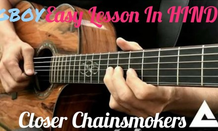 Closer by Chainsmokers easy guitar lesson in Hindi.