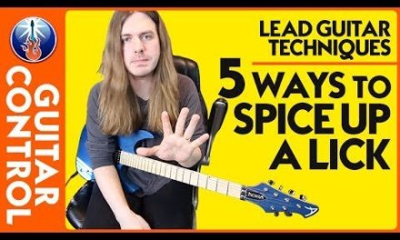 Lead Guitar Techniques: 5 ways to Spice up a Lick | Guitar Control