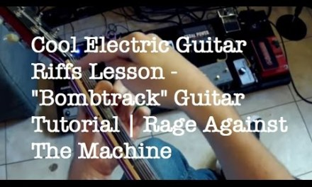 """Easy Cool Guitar Riffs To Learn – """"Bombtrack"""" Rage Against The Machine guitar lesson"""