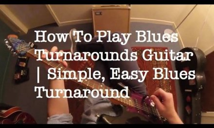 Blues Turnaround Lesson In A   Best Blues Turnarounds