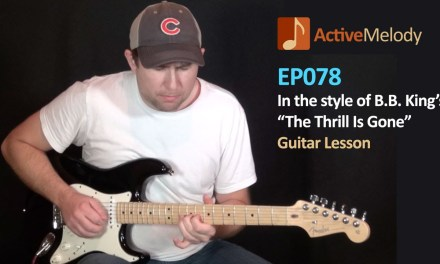 BB King – Thrill Is Gone Style Guitar Lesson, Slow Blues – EP078