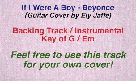 If I Were A Boy – Beyonce – Backing Track / Instrumental (Guitar Cover by Ely Jaffe)