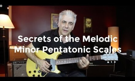 Secrets of The Melodic Minor Pentatonic Scales!