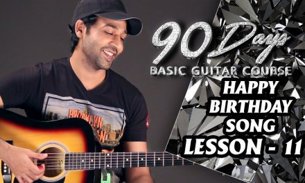 LESSON – 11 HAPPY BIRTHDAY SONG (90 Days Basic Guitar Course) By VEER KUMAR