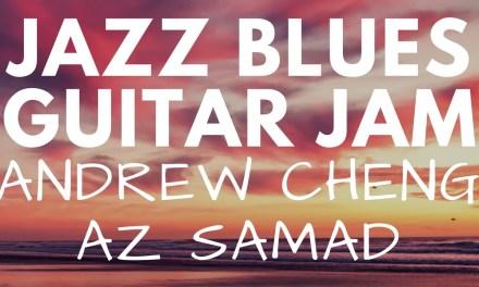 Jazz Blues Jam | Andrew Cheng & Az Samad