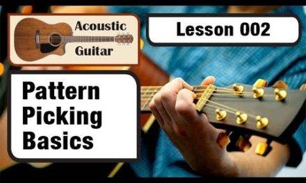 ACOUSTIC GUITAR 002: Pattern Picking Basics