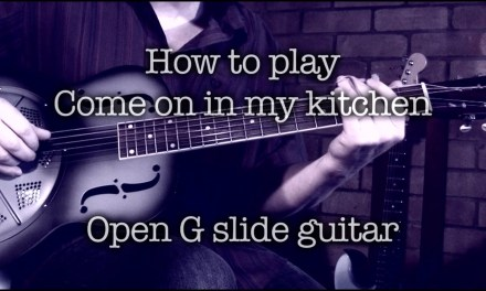 Come On In My Kitchen – Robert Johnson slide guitar Lesson
