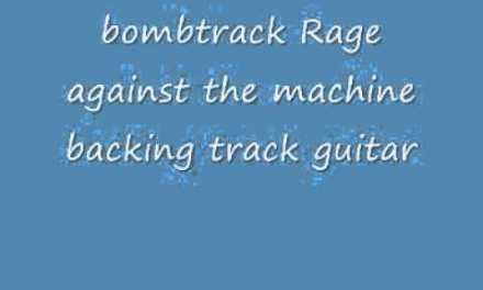 bombtrack Rage against the machine backing track guitar