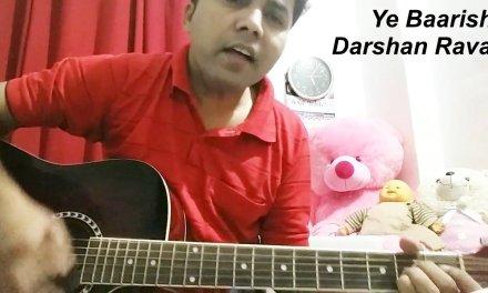 Ye Baarish | Darshan Raval | Guitar | Cover | Lession | Chords