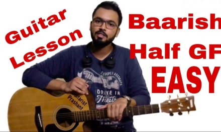 #1 – Baarish – Half Girlfriend – Easy Guitar Lesson Cover – Chords On Screen