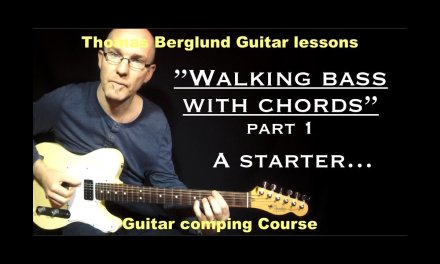 """Walking bass with chords """"part 1"""" (…a starter) – Guitarcomping no.6 – Guitar lesson"""
