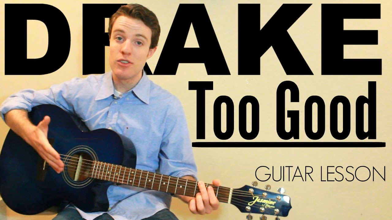 Drake Ft Rihanna Too Good Easy Guitar Lesson Chords The Glog