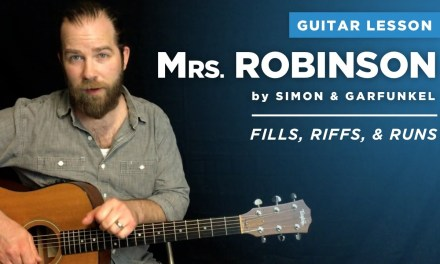 "Guitar lesson for ""Mrs. Robinson"" (2 of 2) by Simon & Garfunkel: fills, riffs, and runs"