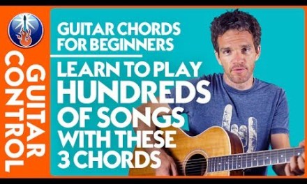 Guitar Chords for Beginners: Learn to Play Hundreds of Songs with These 3 Chords | Guitar Control