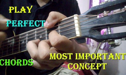 How To Play Perfect Guitar Chords | Most Important Concept | Must Watch