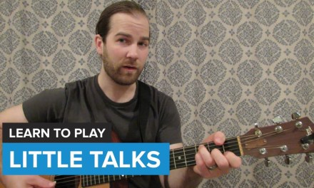 """How to play """"Little Talks"""" by Of Monsters and Men (Guitar Chords & Lesson)"""