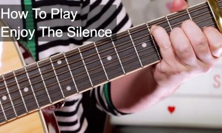 'Enjoy The Silence' (Acoustic Version) Depeche Mode Guitar Lesson