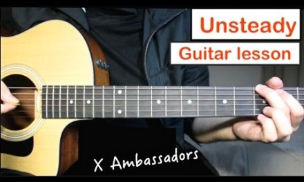 X Ambassadors – Unsteady | Guitar Lesson (Tutorial) How to play Chords