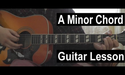 A Minor Chord Guitar Lesson | How to Play an A Minor Chord on Guitar!