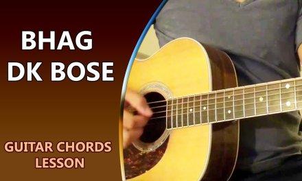 Bhag DK Bose – Guitars Chord Lesson || Musical Guruji