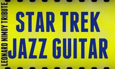 Star Trek (Solo Jazz Guitar) – Leonard Nimoy Tribute