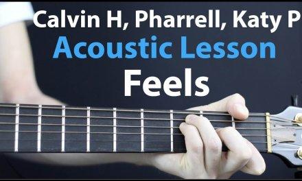 Feels – Calvin Harris, Katy Perry, Pharrell Williams, Big sean: Acoustic Guitar Lesson