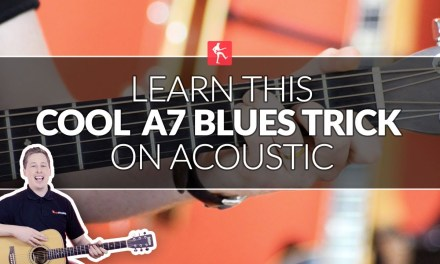 Learn This Cool A7 Blues Trick On Acoustic – Guitar Lesson