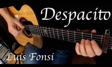 Luis Fonsi – Despacito ft. Daddy Yankee – Fingerstyle Guitar