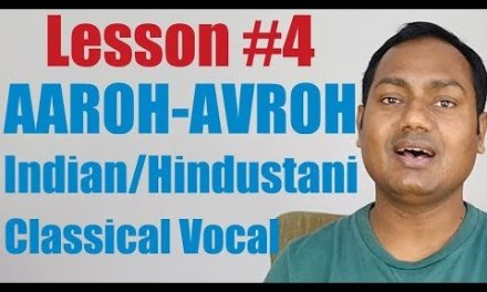"""Lesson #4 """"AAROH – AVROH"""" Indian/Hindustani Classical Vocal Lessons Online"""