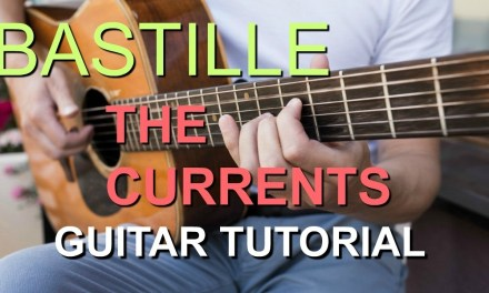 Bastille – The Currents – How To Play On Guitar – Cover + Lesson