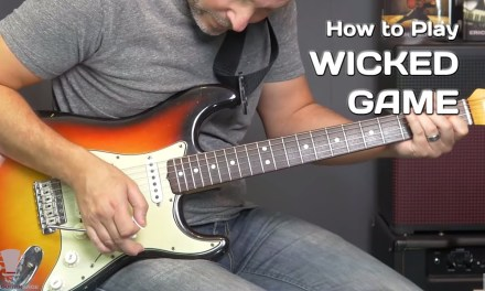 How To Play Wicked Game Chris Isaak – Guitar Lesson
