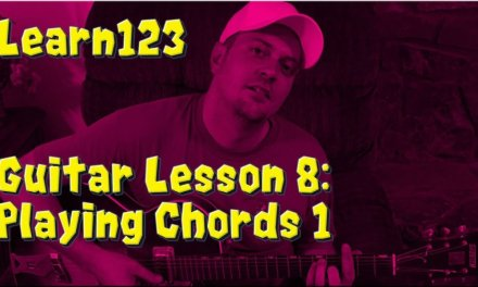 Guitar Lesson 8:  How to Play Chords