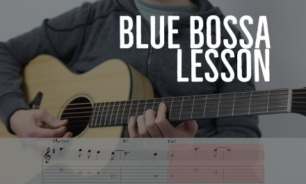 "LESSON: How to Play ""Blue Bossa"" in Em"