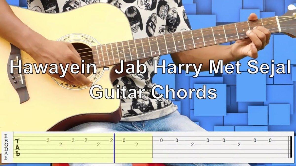 Hawayein Jab Harry Met Sejal Guitar Chords The Glog