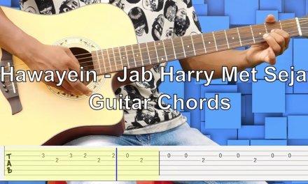 Hawayein – Jab Harry Met Sejal Guitar Chords