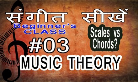 Basic Music Theory Lessons for Beginners in Hindi 03 What are Scales and Chords? DIfference
