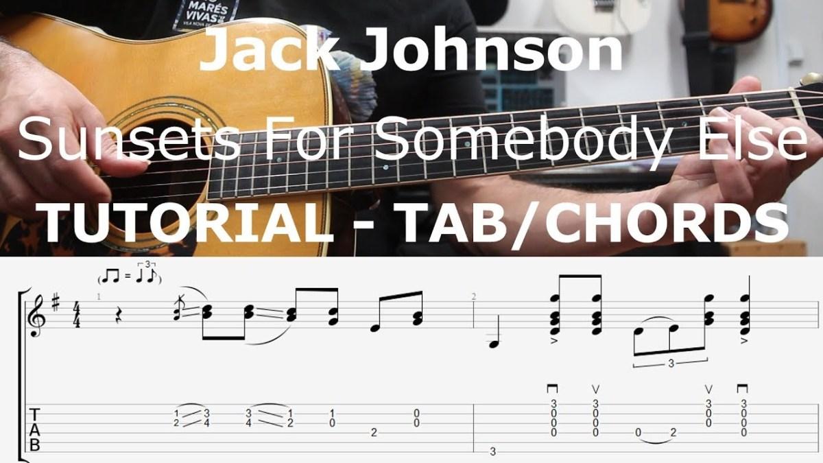 Jack Johnson Sunsets For Somebody Else Chords Tab Guitar Lesson