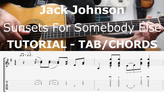 Jack Johnson, Sunsets For Somebody Else, Chords, TAB, Guitar Lesson ...