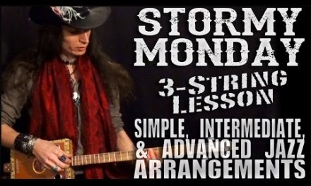 """Stormy Monday"" Lesson for 3-String Cigar Box Guitar – Beginner, Intermediate, & Advanced"