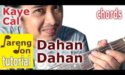 KAYE CAL – Dahan Dahan chords (Maja Salvador) Acoustic Cover – Guitar tutorial