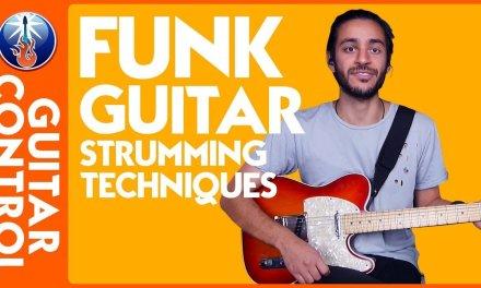 Funk Guitar Techniques: Funk Guitar Strumming Techniques | Guitar Control