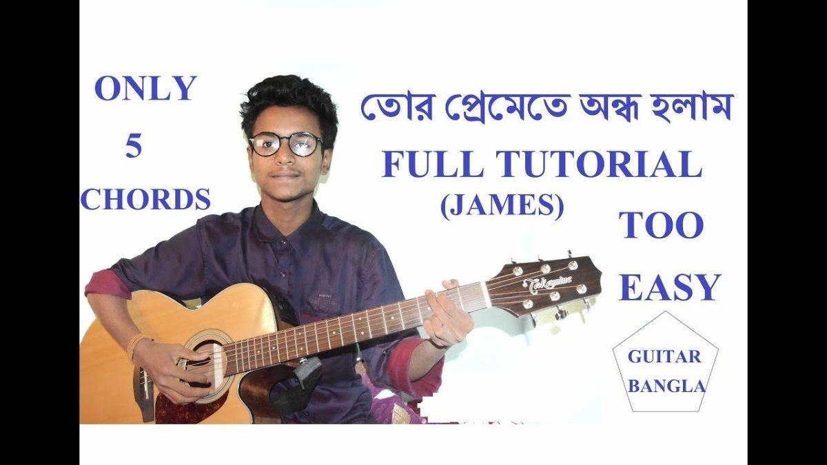 Tor Premete Ondho Holam By James Guitar Lesson Full Guitar Tutorial
