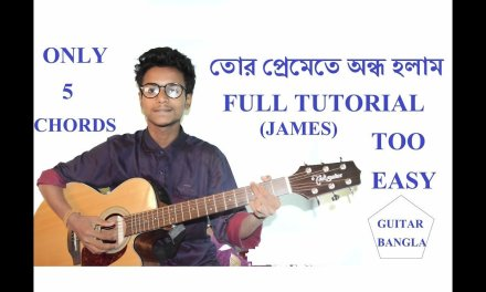 Tor Premete Ondho Holam By James Guitar Lesson-Full Guitar Tutorial