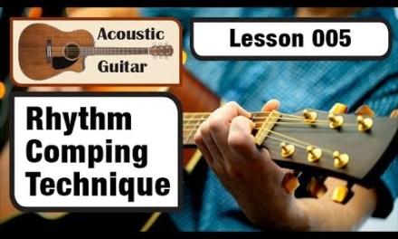 ACOUSTIC GUITAR 005: Rhythm Comping Technique