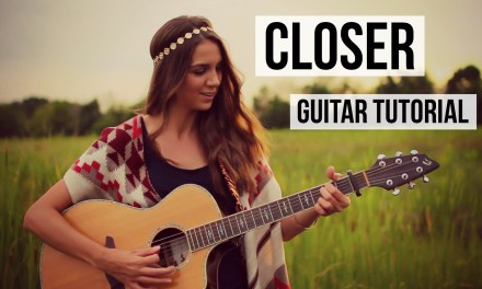 Closer – The Chainsmokers feat. Halsey // Guitar Tutorial