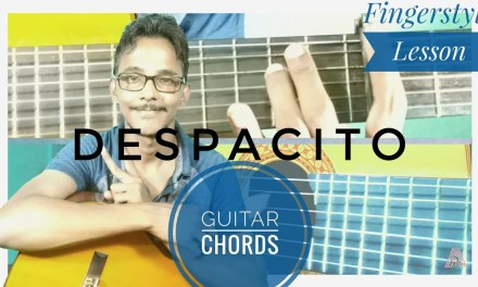 Despacito | Chords and Fingerstyle Guitar Lesson(In Hindi)