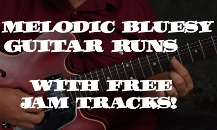 Learn Bluesy Melodic Guitar runs & licks add melody to solos with FREE Jam Tracks