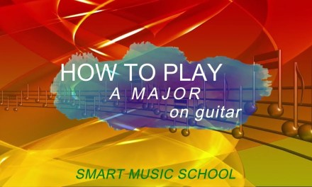 Learn guitar: How to play A Major on guitar – SMART MUSIC SCHOOL