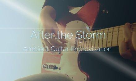 (Original) After the Storm (Ambient Guitar Improvisation)