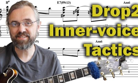 Drop2 – Tactics to Create Cutting-Edge Jazz Guitar Harmony